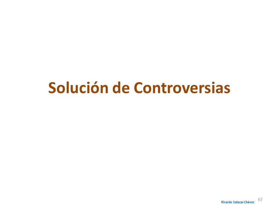 Solución de Controversias Ricardo Salazar Chávez 63