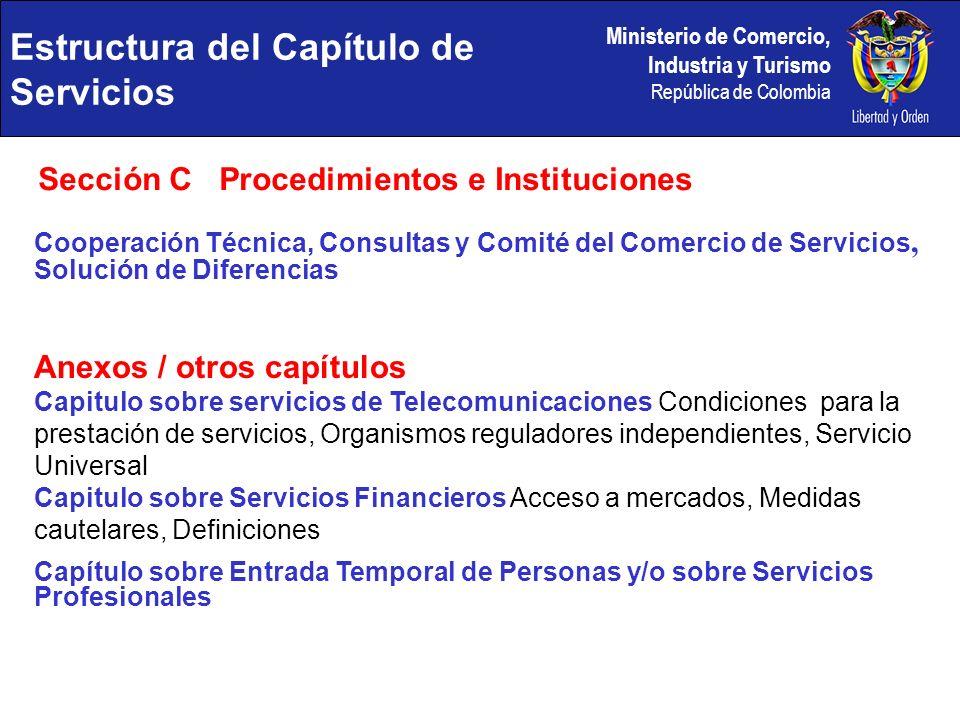 Ministerio de Comercio, Industria y Turismo República de Colombia Sección C Procedimientos e Instituciones Cooperación Técnica, Consultas y Comité del