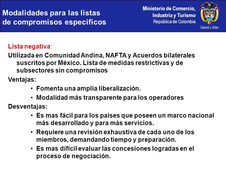 Ministerio de Comercio, Industria y Turismo República de Colombia Lista negativa: Utilizada en Comunidad Andina, NAFTA y Acuerdos bilaterales suscritos por México.