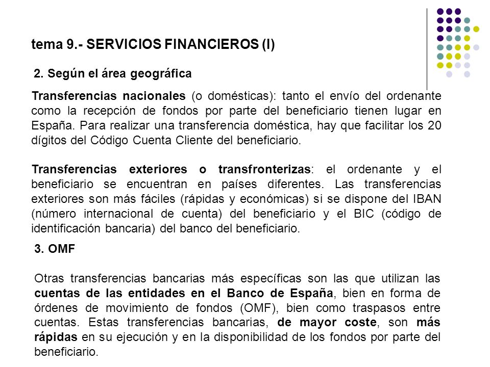 2. Según el área geográfica tema 9.- SERVICIOS FINANCIEROS (I) Transferencias nacionales (o domésticas): tanto el envío del ordenante como la recepció