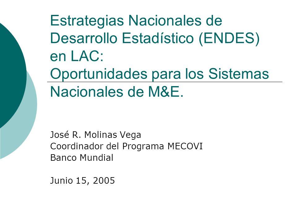 Estrategias Nacionales de Desarrollo Estadístico (ENDES) en LAC: Oportunidades para los Sistemas Nacionales de M&E.