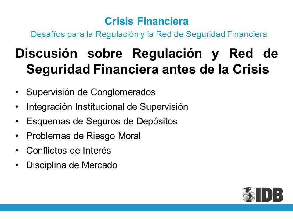 Crisis Financiera Desafíos para la Regulación y la Red de Seguridad Financiera Discusión sobre Regulación y Red de Seguridad Financiera antes de la Cr