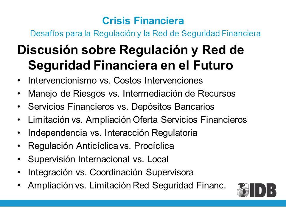 Crisis Financiera Desafíos para la Regulación y la Red de Seguridad Financiera Discusión sobre Regulación y Red de Seguridad Financiera en el Futuro I