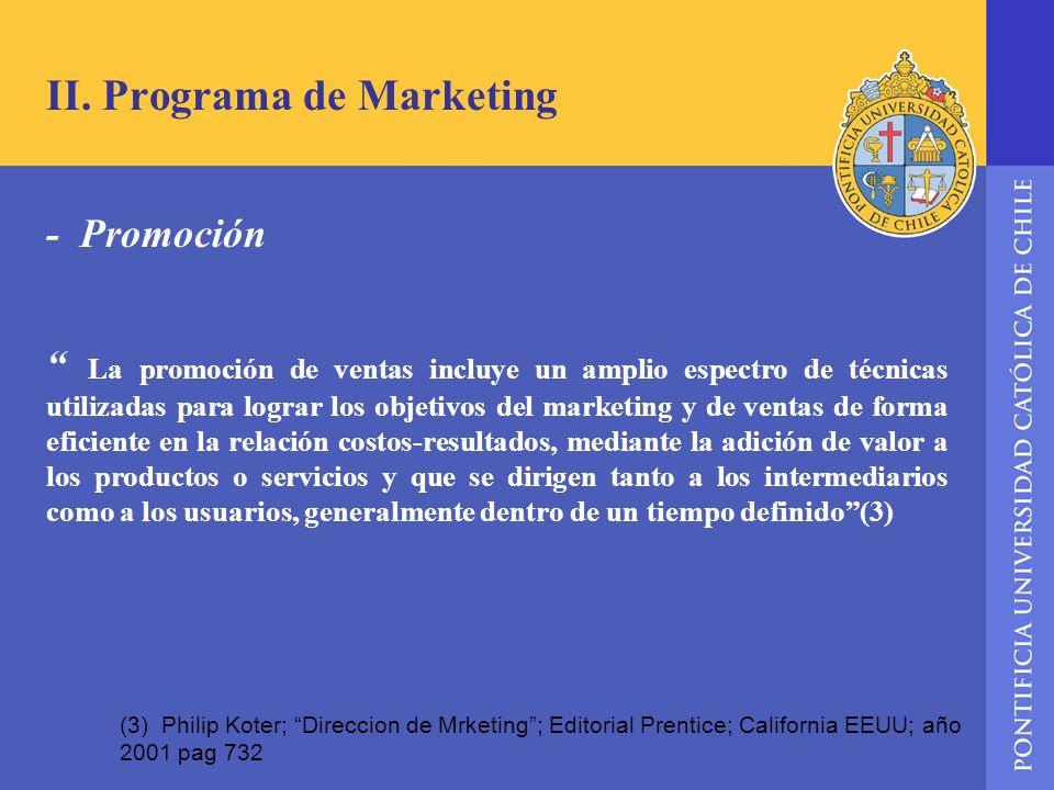 II. Programa de Marketing - Promoción La promoción de ventas incluye un amplio espectro de técnicas utilizadas para lograr los objetivos del marketing