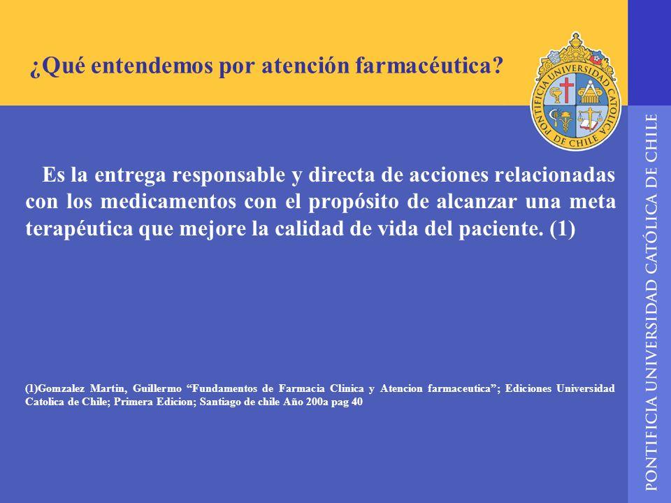 ¿Qué entendemos por atención farmacéutica? Es la entrega responsable y directa de acciones relacionadas con los medicamentos con el propósito de alcan