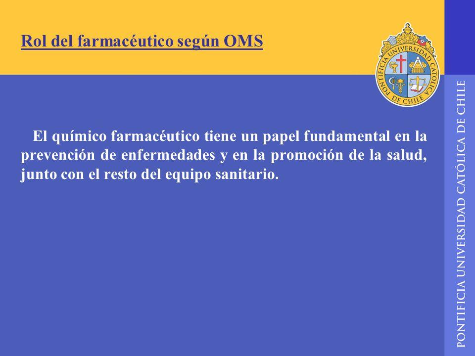 Rol del farmacéutico según OMS El químico farmacéutico tiene un papel fundamental en la prevención de enfermedades y en la promoción de la salud, junt