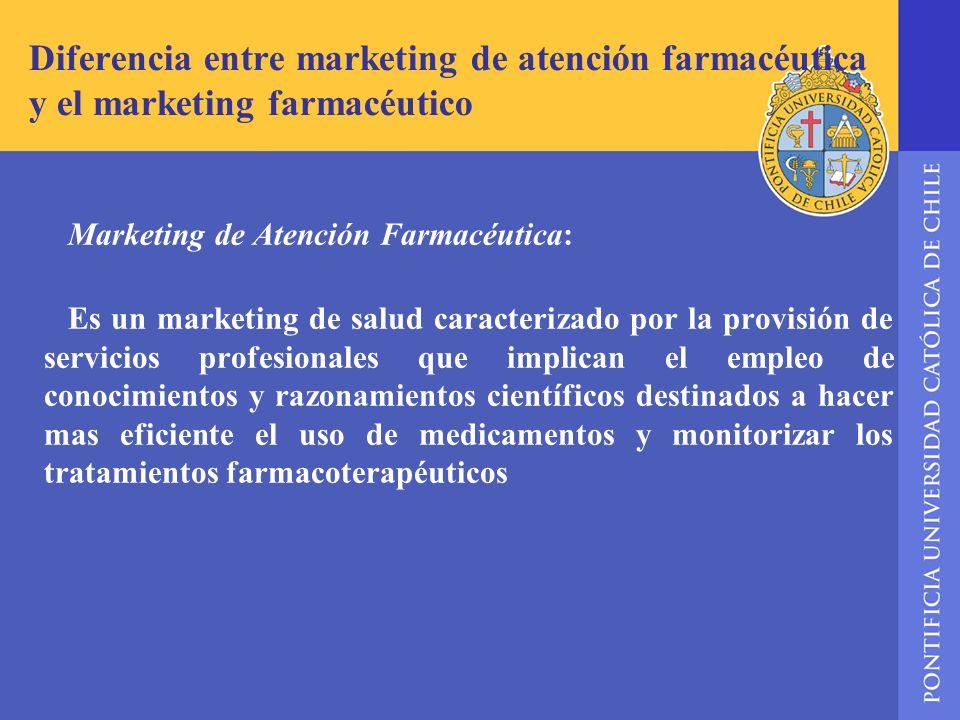 Diferencia entre marketing de atención farmacéutica y el marketing farmacéutico Marketing de Atención Farmacéutica: Es un marketing de salud caracteri
