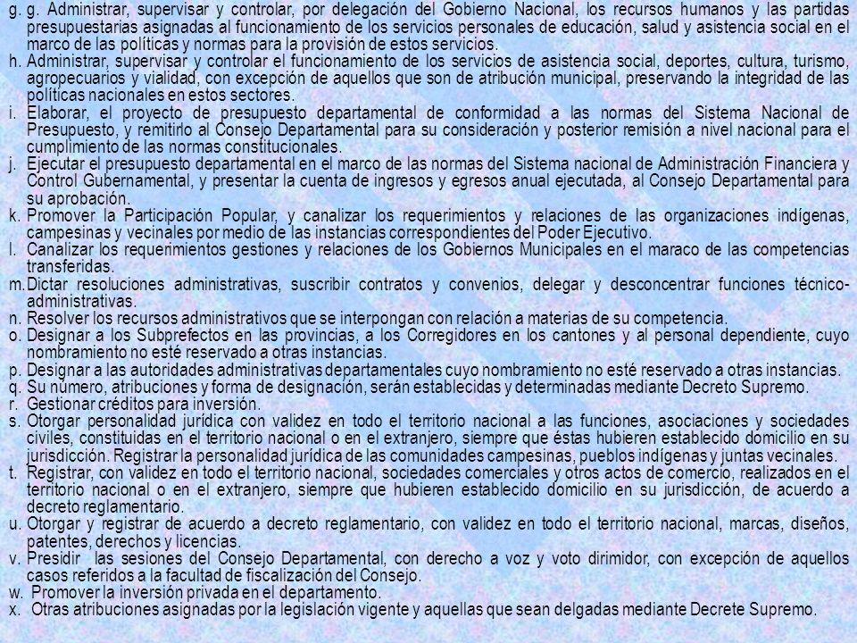 g.g. Administrar, supervisar y controlar, por delegación del Gobierno Nacional, los recursos humanos y las partidas presupuestarias asignadas al funci