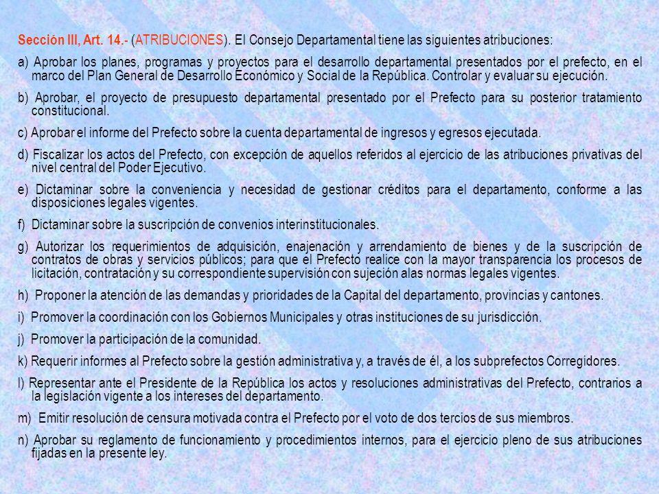Sección III, Art.14.- (ATRIBUCIONES).