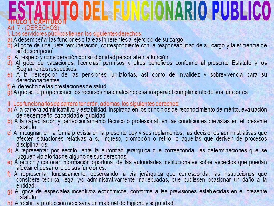 TITULO II, CAPITULO II Art.7.- (DERECHOS) I.
