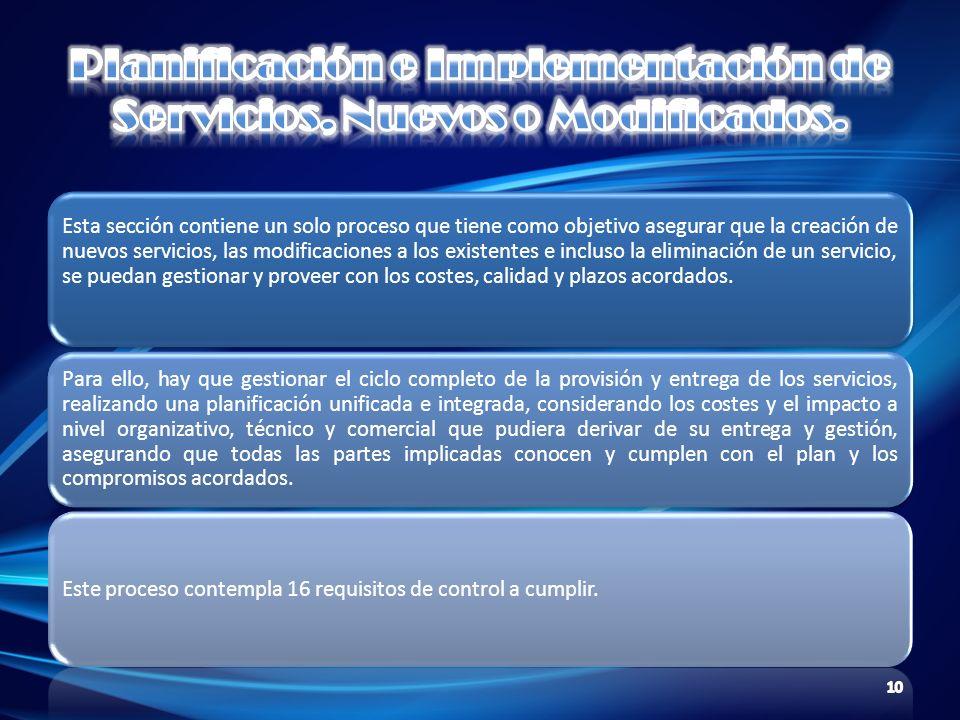 Esta sección contiene un solo proceso que tiene como objetivo asegurar que la creación de nuevos servicios, las modificaciones a los existentes e incl