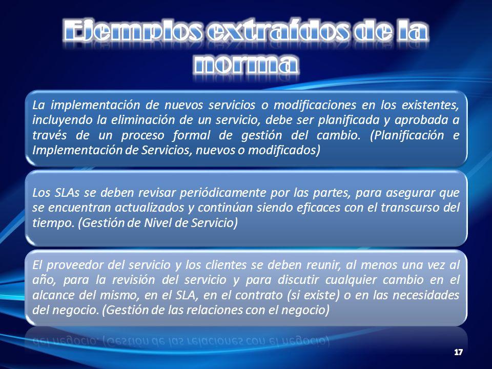La implementación de nuevos servicios o modificaciones en los existentes, incluyendo la eliminación de un servicio, debe ser planificada y aprobada a