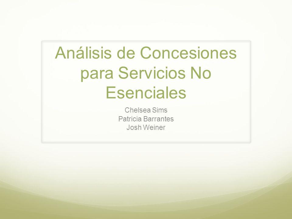 Análisis de Concesiones para Servicios No Esenciales Chelsea Sims Patricia Barrantes Josh Weiner