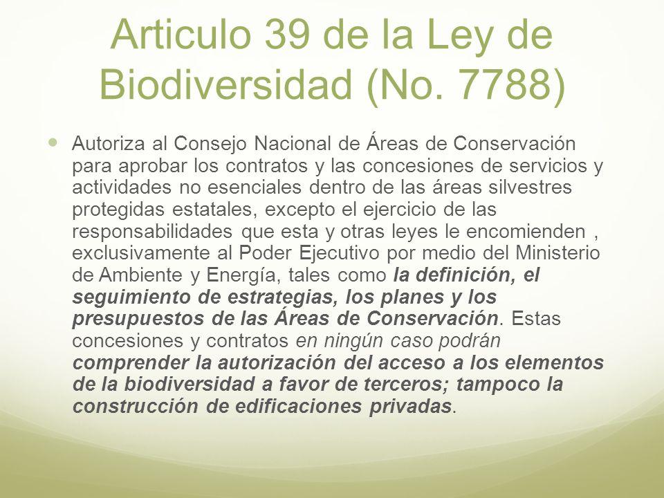 Articulo 39 de la Ley de Biodiversidad (No. 7788) Autoriza al Consejo Nacional de Áreas de Conservación para aprobar los contratos y las concesiones d
