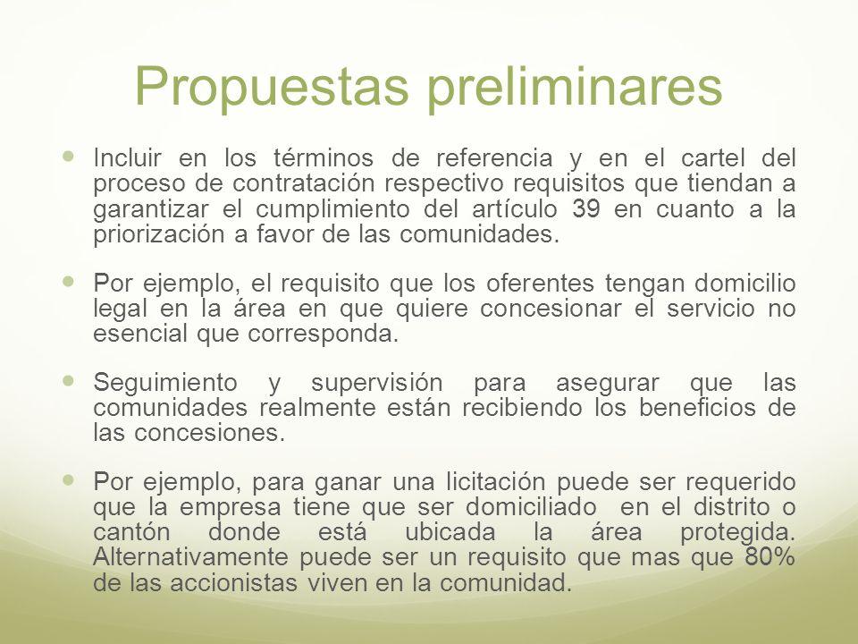 Propuestas preliminares Incluir en los términos de referencia y en el cartel del proceso de contratación respectivo requisitos que tiendan a garantizar el cumplimiento del artículo 39 en cuanto a la priorización a favor de las comunidades.