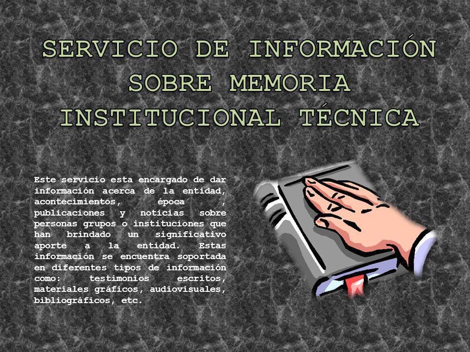 Este servicio esta encargado de dar información acerca de la entidad, acontecimientos, época, publicaciones y noticias sobre personas grupos o institu
