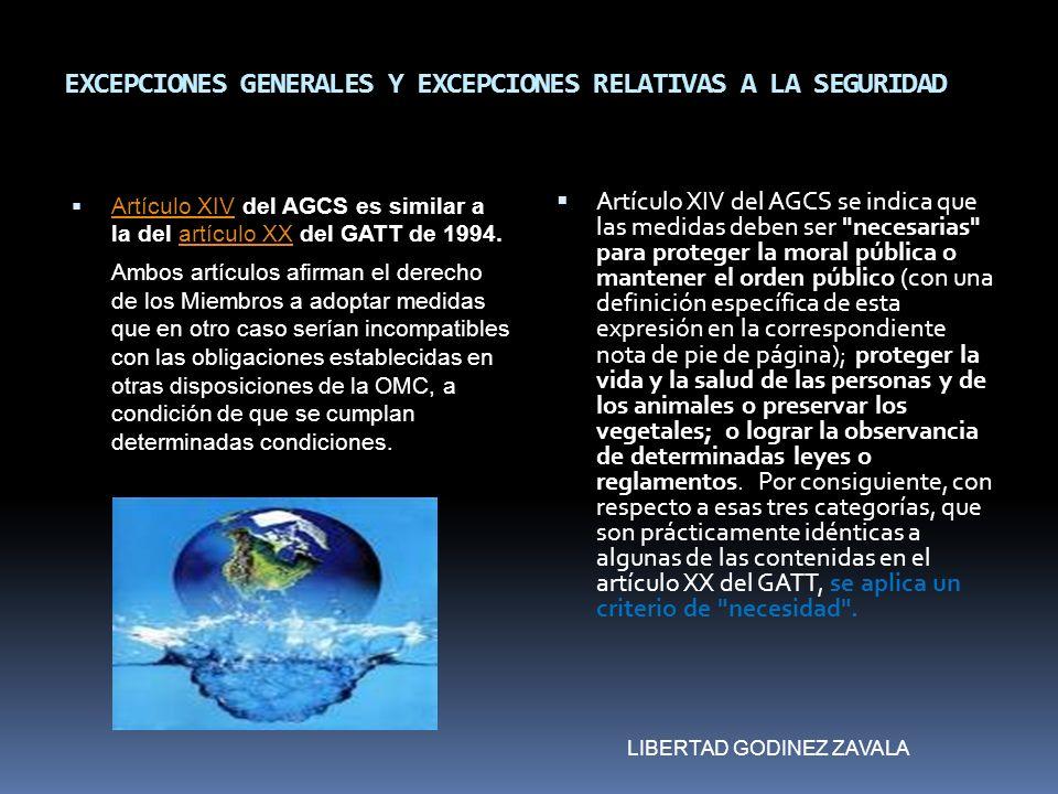 EXCEPCIONES GENERALES Y EXCEPCIONES RELATIVAS A LA SEGURIDAD Artículo XIV del AGCS es similar a la del artículo XX del GATT de 1994. Artículo XIVartíc