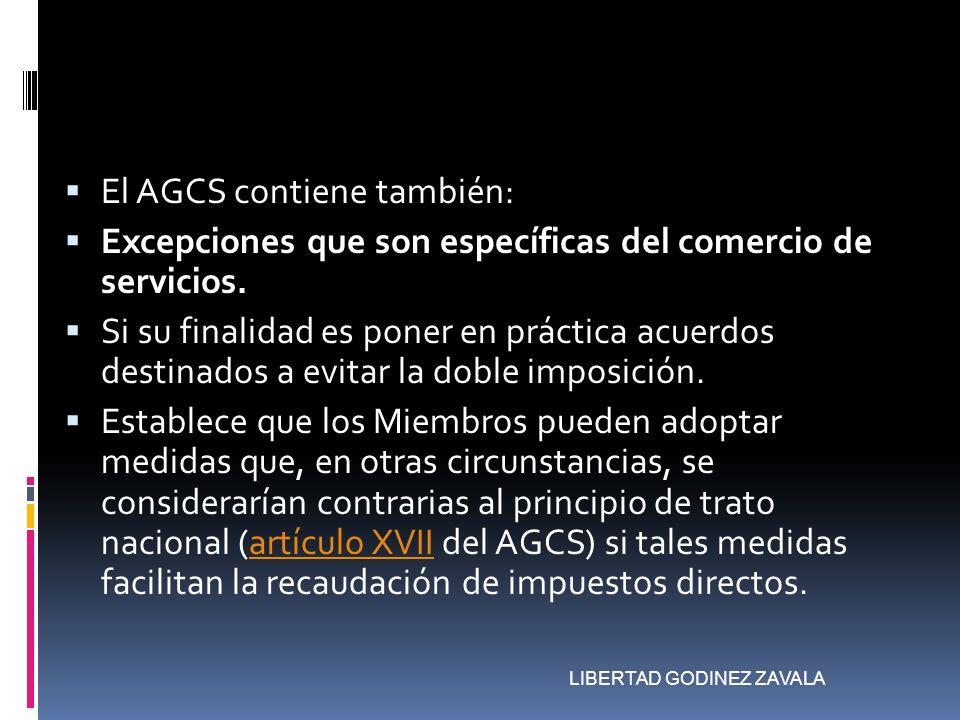 El AGCS contiene también: Excepciones que son específicas del comercio de servicios. Si su finalidad es poner en práctica acuerdos destinados a evitar