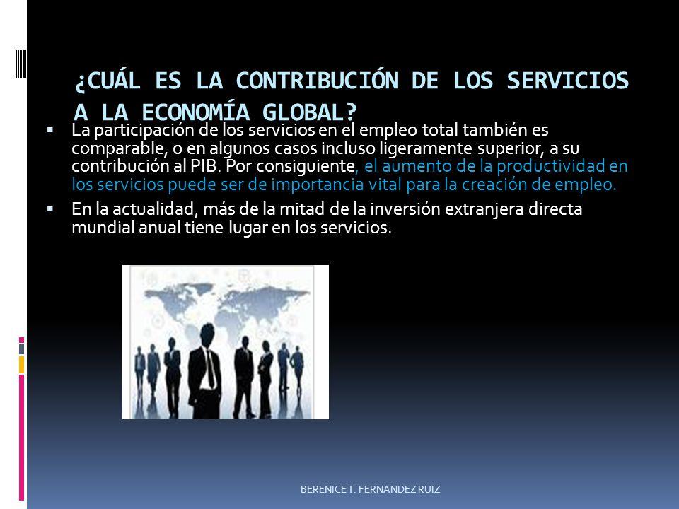 ¿CUÁL ES LA CONTRIBUCIÓN DE LOS SERVICIOS A LA ECONOMÍA GLOBAL? La participación de los servicios en el empleo total también es comparable, o en algun