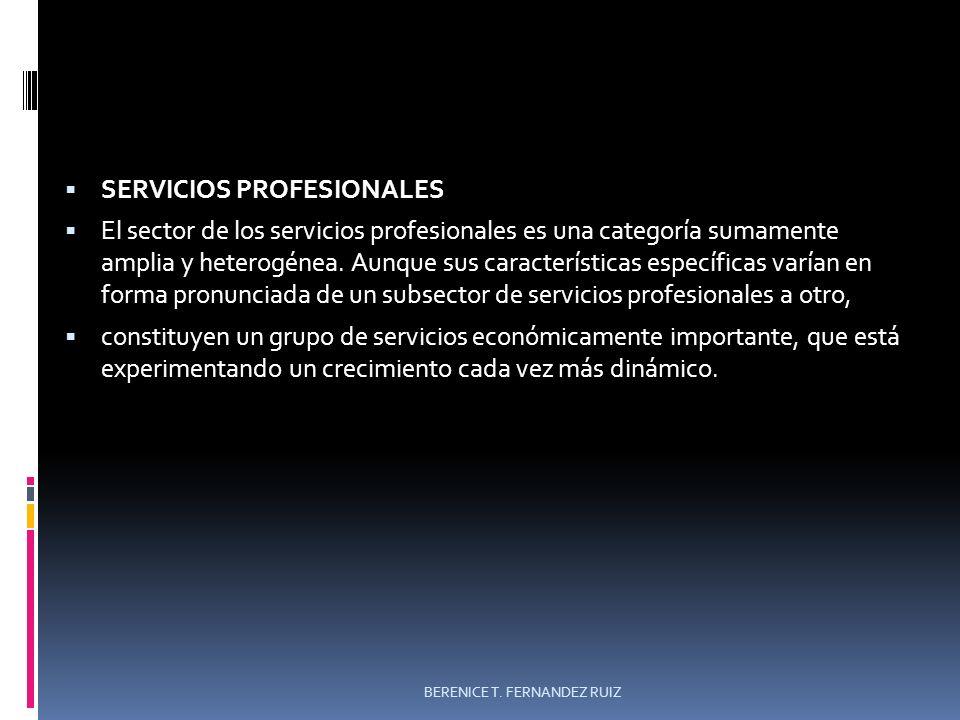 SERVICIOS PROFESIONALES El sector de los servicios profesionales es una categoría sumamente amplia y heterogénea. Aunque sus características específic
