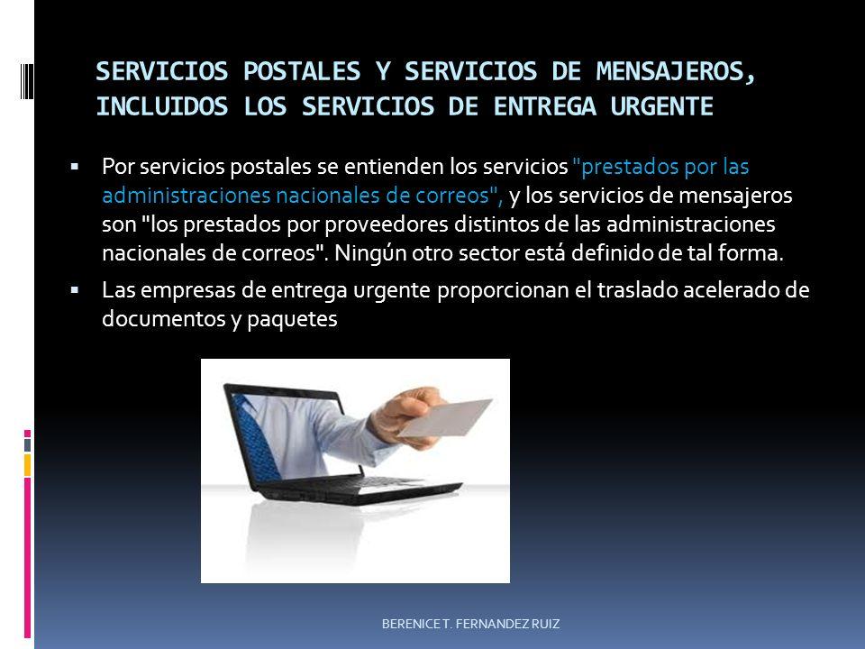 SERVICIOS POSTALES Y SERVICIOS DE MENSAJEROS, INCLUIDOS LOS SERVICIOS DE ENTREGA URGENTE Por servicios postales se entienden los servicios