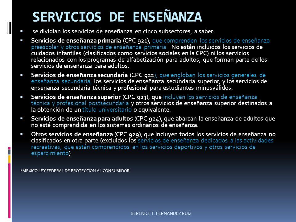 SERVICIOS DE ENSEÑANZA se dividían los servicios de enseñanza en cinco subsectores, a saber: Servicios de enseñanza primaria (CPC 921), que comprenden
