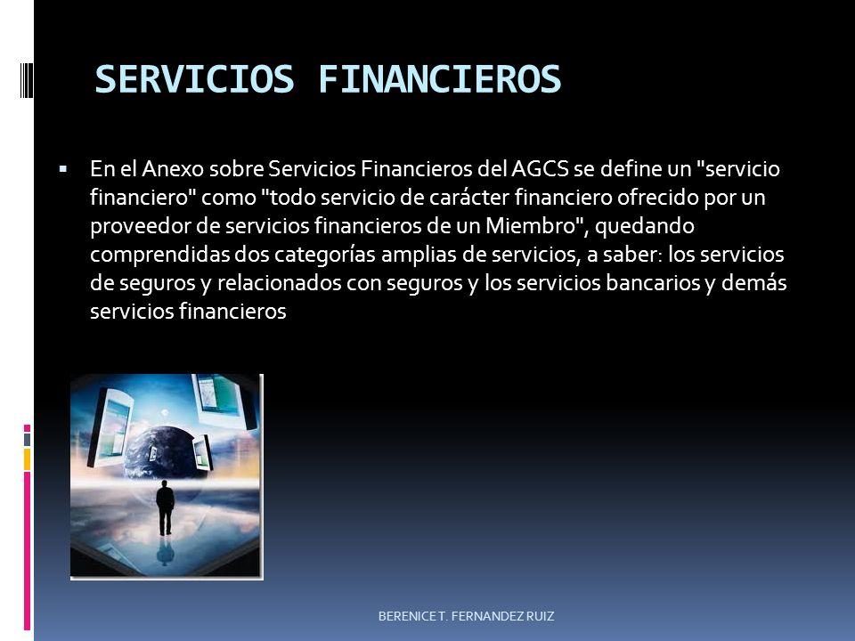 SERVICIOS FINANCIEROS En el Anexo sobre Servicios Financieros del AGCS se define un