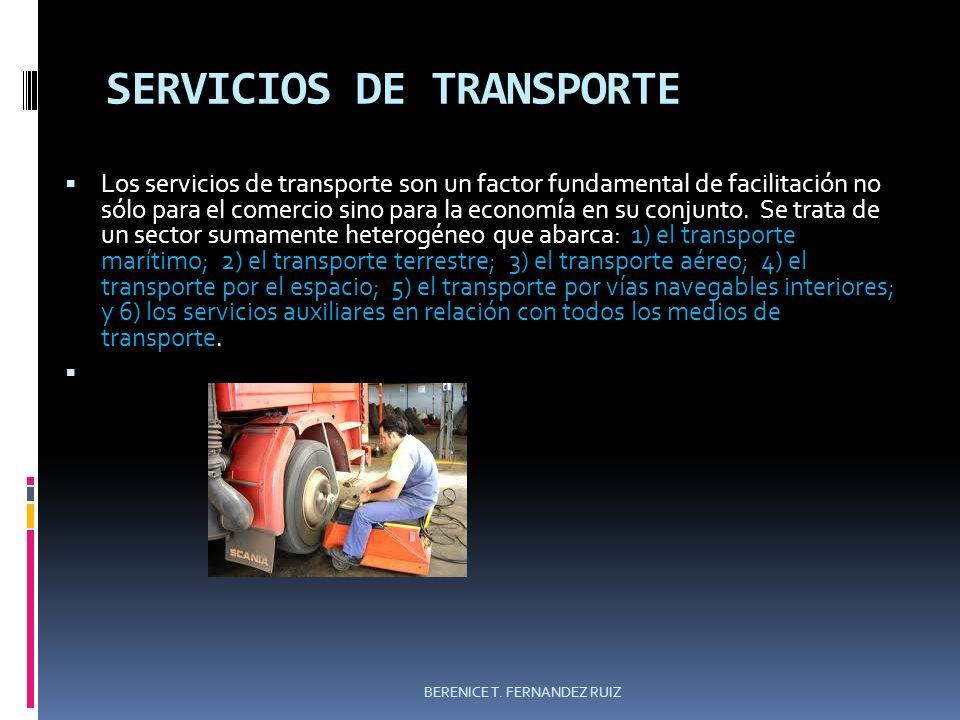 SERVICIOS DE TRANSPORTE Los servicios de transporte son un factor fundamental de facilitación no sólo para el comercio sino para la economía en su con