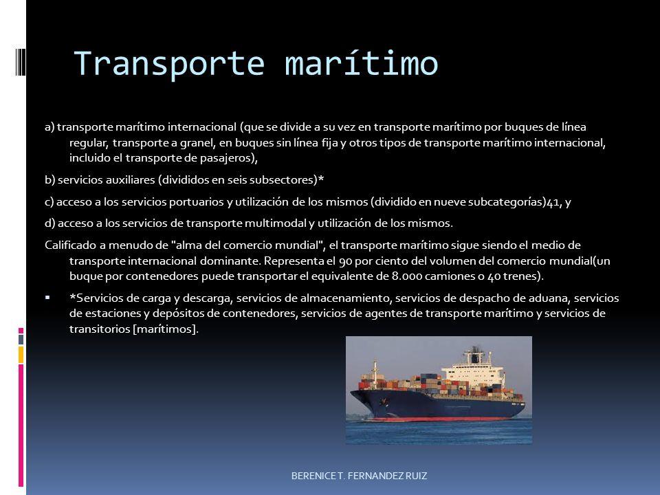 Transporte marítimo a) transporte marítimo internacional (que se divide a su vez en transporte marítimo por buques de línea regular, transporte a gran