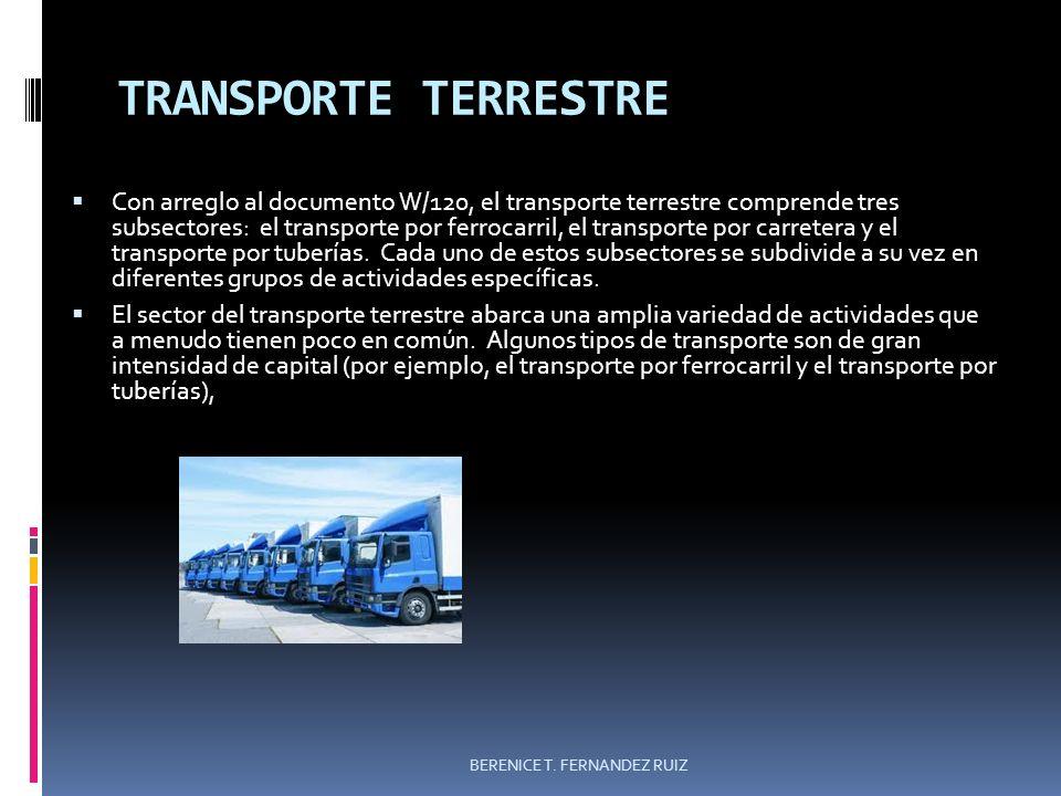 TRANSPORTE TERRESTRE Con arreglo al documento W/120, el transporte terrestre comprende tres subsectores: el transporte por ferrocarril, el transporte