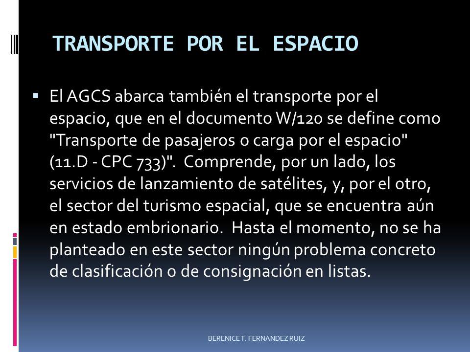 TRANSPORTE POR EL ESPACIO El AGCS abarca también el transporte por el espacio, que en el documento W/120 se define como