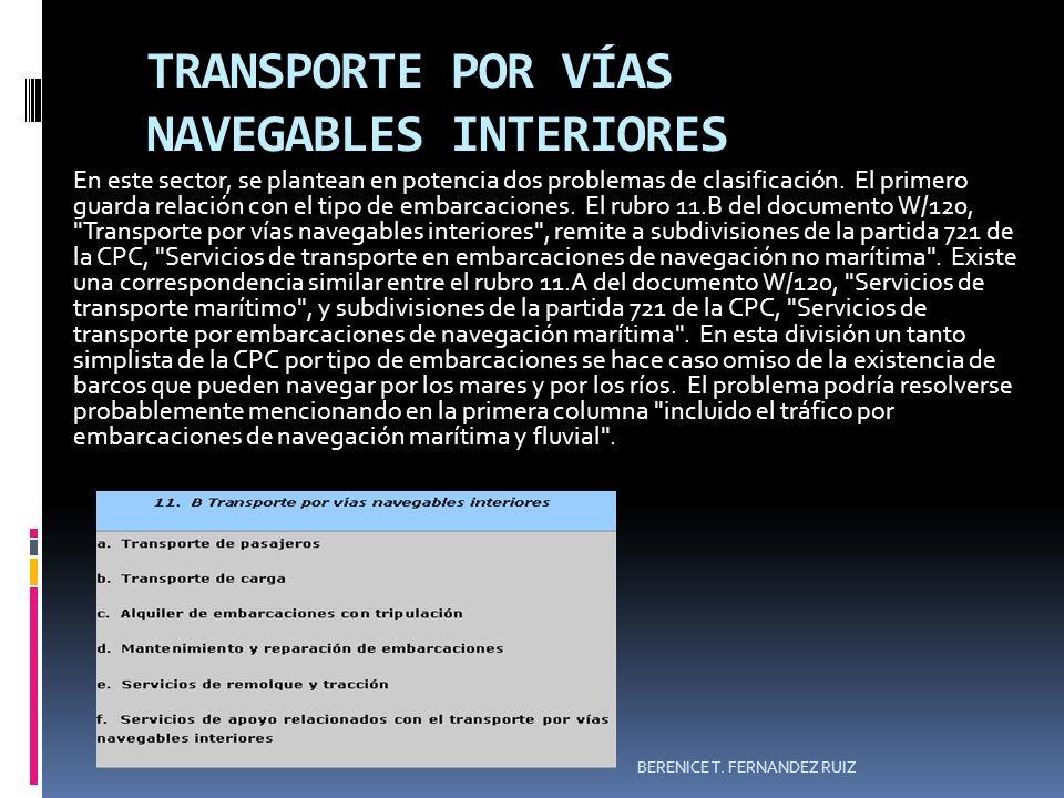 TRANSPORTE POR VÍAS NAVEGABLES INTERIORES BERENICE T. FERNANDEZ RUIZ En este sector, se plantean en potencia dos problemas de clasificación. El primer