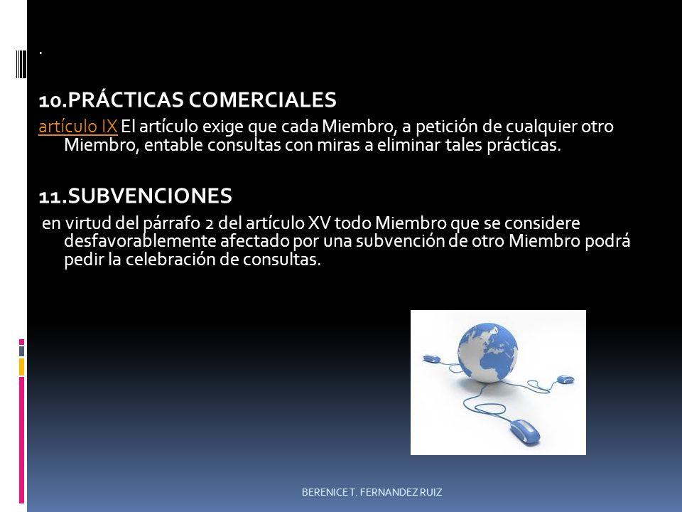 . 10.PRÁCTICAS COMERCIALES artículo IXartículo IX El artículo exige que cada Miembro, a petición de cualquier otro Miembro, entable consultas con mira