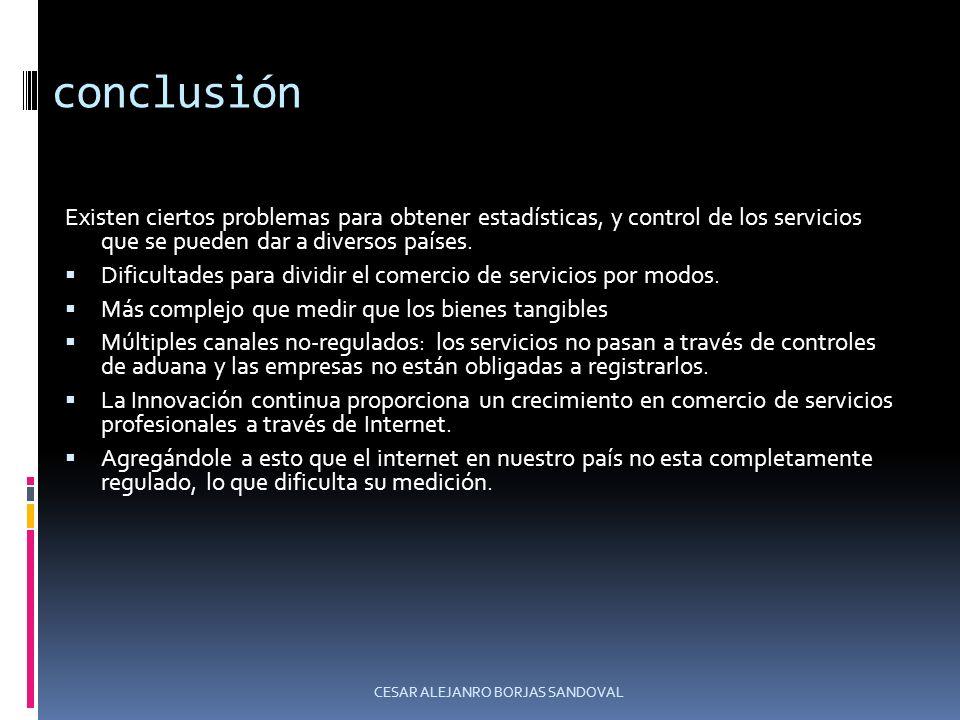 conclusión Existen ciertos problemas para obtener estadísticas, y control de los servicios que se pueden dar a diversos países. Dificultades para divi