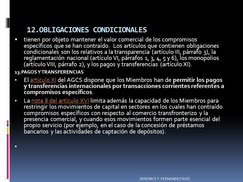 12.OBLIGACIONES CONDICIONALES tienen por objeto mantener el valor comercial de los compromisos específicos que se han contraído. Los artículos que con