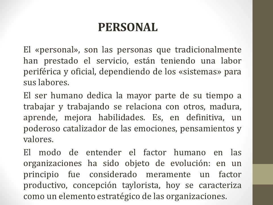 PERSONAL El «personal», son las personas que tradicionalmente han prestado el servicio, están teniendo una labor periférica y oficial, dependiendo de