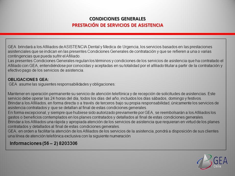 CONDICIONES GENERALES PRESTACIÓN DE SERVICIOS DE ASISTENCIA GEA brindará a los Afiliados de ASISTENCIA Dental y Medica de Urgencia, los servicios basa