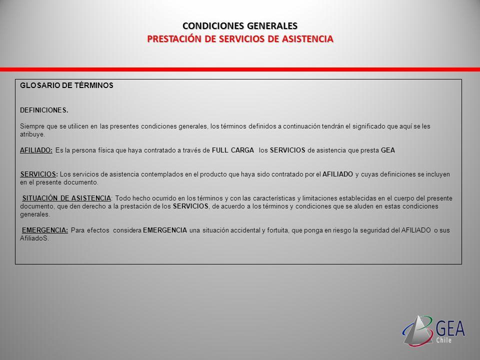 CONDICIONES GENERALES PRESTACIÓN DE SERVICIOS DE ASISTENCIA CONDICIONES GENERALES PRESTACIÓN DE SERVICIOS DE ASISTENCIA GLOSARIO DE TÉRMINOS DEFINICIO