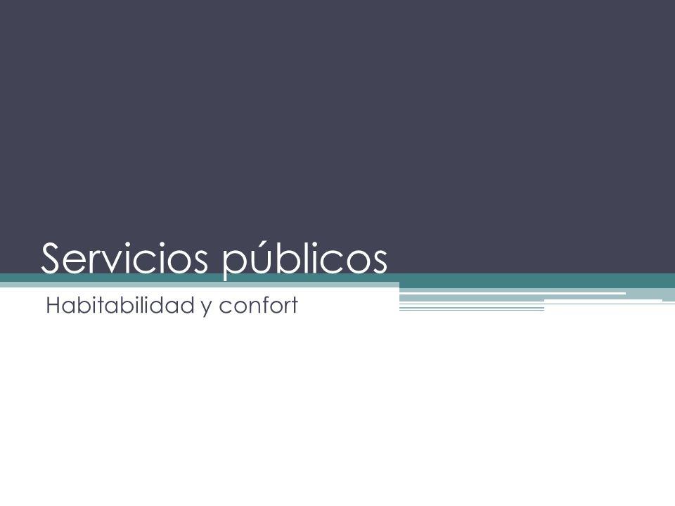 Servicios públicos Habitabilidad y confort