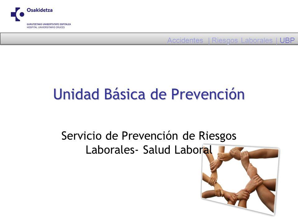 Unidad Básica de Prevención Servicio de Prevención de Riesgos Laborales- Salud Laboral Accidentes | Riesgos Laborales | UBP