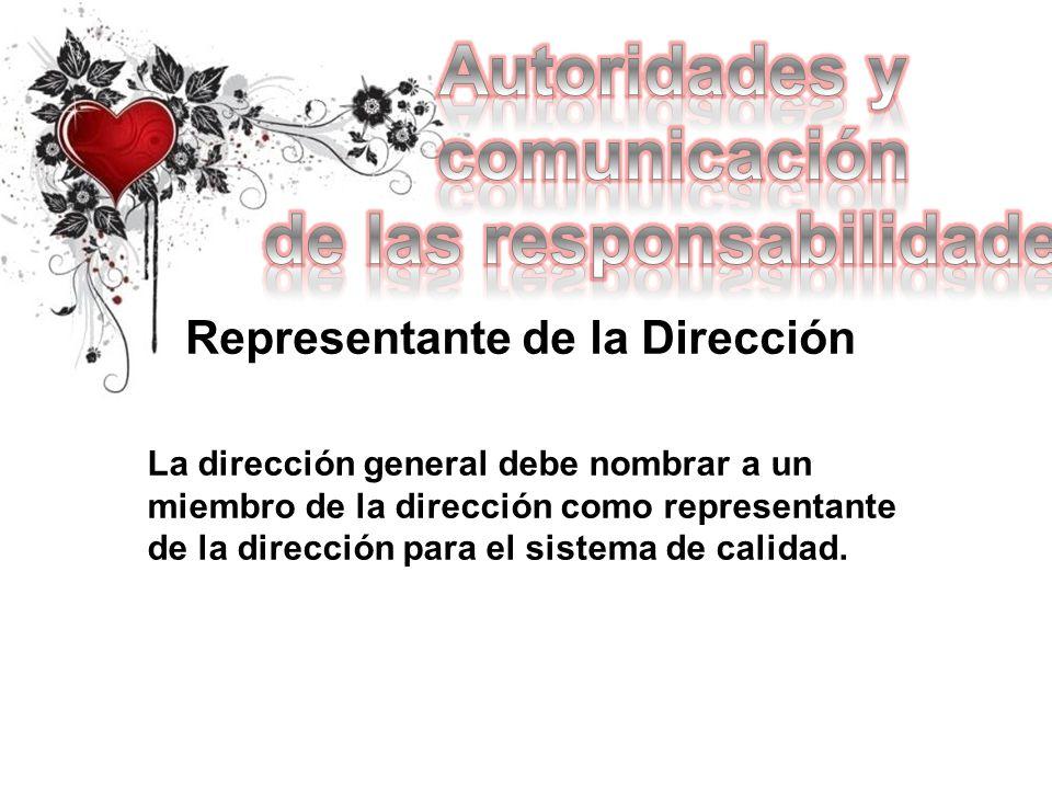 Representante de la Dirección La dirección general debe nombrar a un miembro de la dirección como representante de la dirección para el sistema de cal