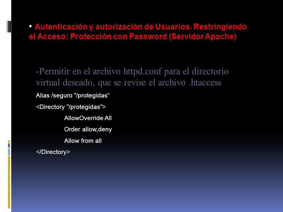 Autenticación y autorización de Usuarios. Restringiendo el Acceso: Protección con Password (Servidor Apache) -Permitir en el archivo httpd.conf para e