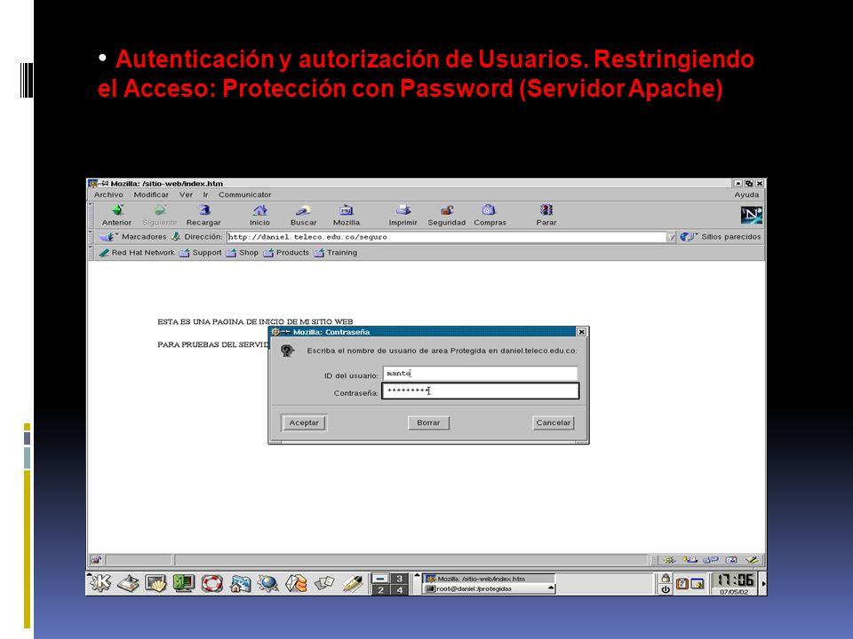 Autenticación y autorización de Usuarios. Restringiendo el Acceso: Protección con Password (Servidor Apache)