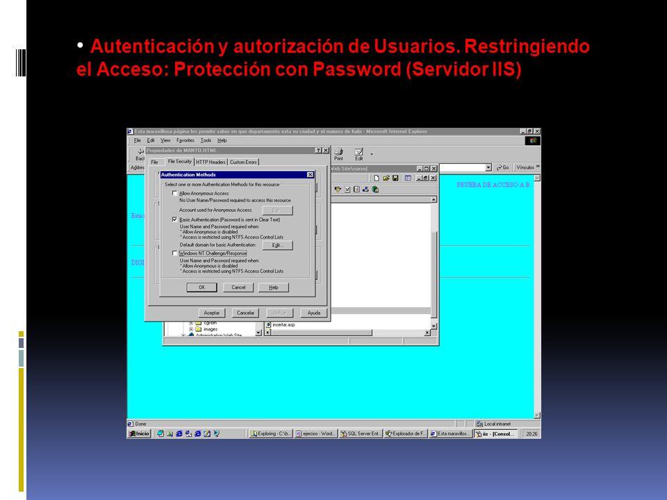 Autenticación y autorización de Usuarios. Restringiendo el Acceso: Protección con Password (Servidor IIS)
