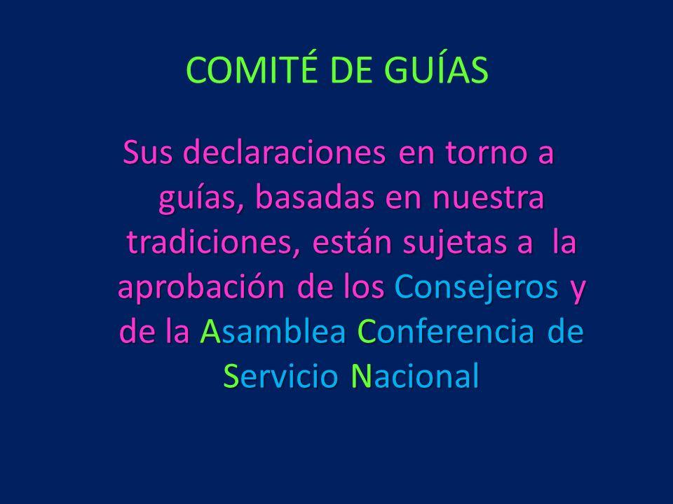 Sus declaraciones en torno a guías, basadas en nuestra tradiciones, están sujetas a la aprobación de los Consejeros y de la Asamblea Conferencia de Se