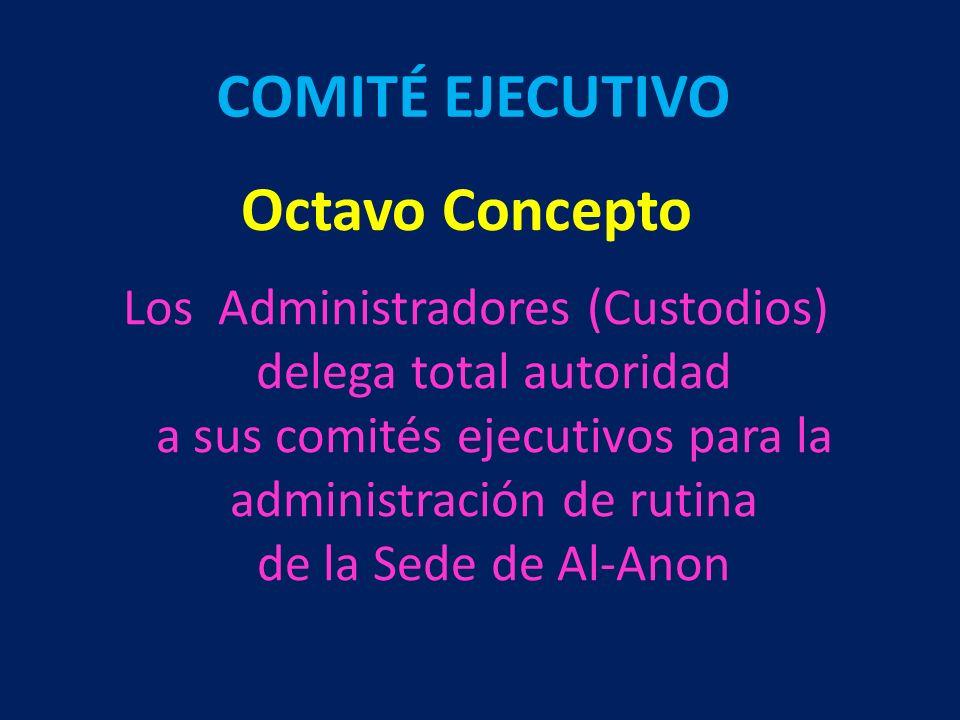 Octavo Concepto Los Administradores (Custodios) delega total autoridad a sus comités ejecutivos para la administración de rutina de la Sede de Al-Anon