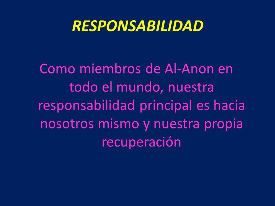 Como miembros de Al-Anon en todo el mundo, nuestra responsabilidad principal es hacia nosotros mismo y nuestra propia recuperación RESPONSABILIDAD