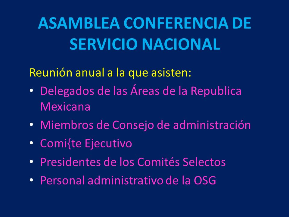 La Asamblea Conferencia de Servicio Nacional guía la OSG en asuntos de servicio sometidos a su consideración ASAMBLEA CONFERENCIA DE SERVICIO NACIONAL