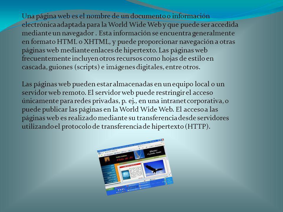 Una página web es el nombre de un documento o información electrónica adaptada para la World Wide Web y que puede ser accedida mediante un navegador.
