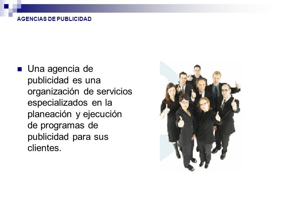 Una agencia de publicidad es una organización de servicios especializados en la planeación y ejecución de programas de publicidad para sus clientes. A